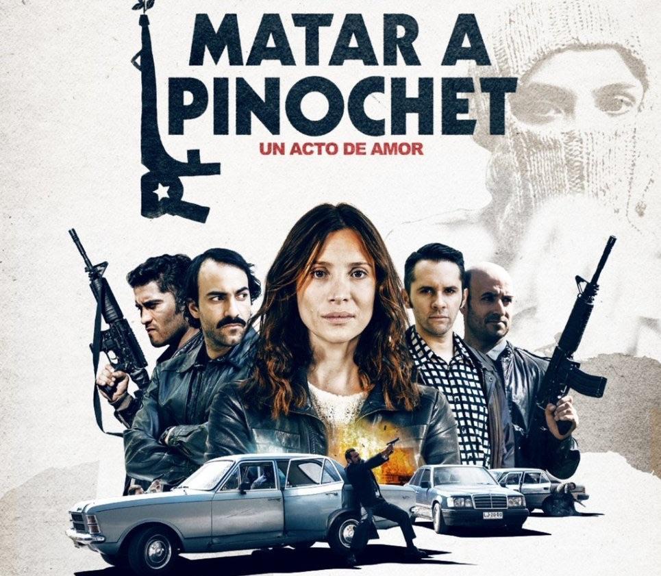 Matar a Pinochet, película inspirada en quienes arriesgaron todo para acabar con la dictadura.